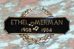 Ethel Merman   Burial: Shrine of Remembrance Mausoleum, Colorado Springs  El Paso County Colorado, USA