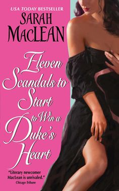 Sarah MacLean's Eleven Scandals to Start to Win a Duke's Heart (Love by Numbers #3) by Sarah MacLean - 4 stars