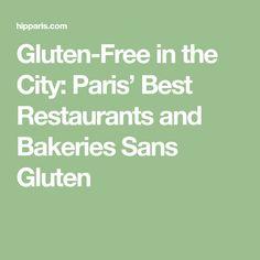 Gluten-Free in the City: Paris' Best Restaurants and Bakeries Sans Gluten