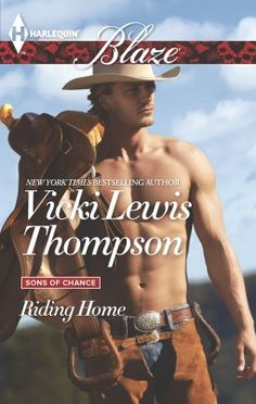 Riding Home (Sons of Chance #16) by Vicki Lewis Thompson * Contemporary Romance * Finished: June 25, 2015