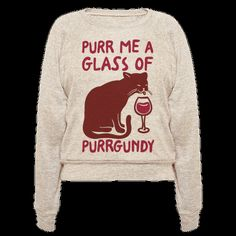 What's better than wine? How about some wine cat puns?! If you're a fan of hitting the bottle and cuddling with cats this funny, wine and cat lovers shirt is purrfect for you!
