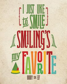 "Quotes From Elf Amazing Buddy The Elf Quote ""you Have Such A Pretty Faceyou Should Be On A ."