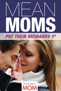 """Putting your husband before your kids is the right thing to do for your whole family - even if you feel like it makes you a """"mean mom:. Great marriage advice!"""