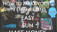 How To Make Your Own Enamel Pins // Start Your Own Business or Promote Y...