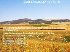 EVANGELIO DE JUAN: JESÚS EN GALILEA   Ju 4,46-47