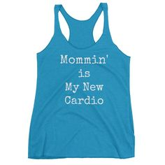 Mommin is my new cardio, mom gift, Mother's day, Gift for her, Women's Racerback Tank