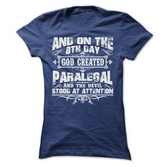 AND ON THE 8TH DAY GOD CREATED PARALEGAL TEE SHIRTS T Shirt, Hoodie, Sweatshirt