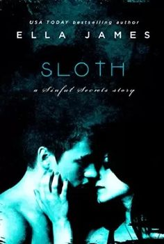 Sloth: A Sinful Secrets Novel by Ella James