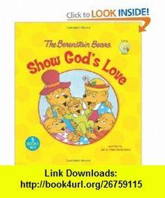 The Berenstain Bears Show Gods Love (Berenstain Bears/Living Lights) (9780310720102) Jan Berenstain, Mike Berenstain , ISBN-10: 0310720109  , ISBN-13: 978-0310720102 ,  , tutorials , pdf , ebook , torrent , downloads , rapidshare , filesonic , hotfile , megaupload , fileserve