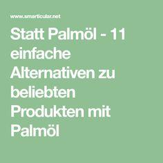 Statt Palmöl - 11 einfache Alternativen zu beliebten Produkten mit Palmöl
