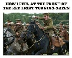 How I feel at the red light turning green...