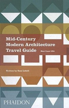 Mid-Century Modern Architecture Travel Guide | West Coast USA