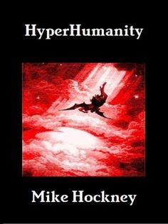HyperHumanity (The God Series) by Mike Hockney, http://www.amazon.com/dp/B00CLMWRK6/ref=cm_sw_r_pi_dp_BCM0rb11N9WD9