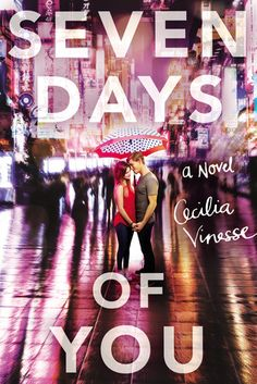 Cover Reveal: Seven Days of You by Cecilia Vinesse - On sale March 7, 2017! #CoverReveal