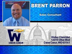 Brent Parron - Salesperson at Weber Chevrolet at I-270 and Olive in Creve Coeur - Your St Louis Chevy Dealer