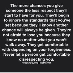 Never let a person get comfortable disrespecting you.