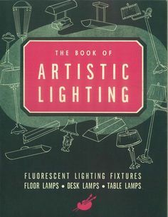 Book of Artistic Lighting, 1941.  From the Association for Preservation Technology (APT) - Building Technology Heritage Library, an online archive of period architectural trade catalogs.