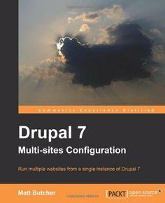 Drupal 7 Multi Sites Configuration by Matt Butcher. $22.21. Publisher: Packt Publishing (March 26, 2012). Publication: March 26, 2012