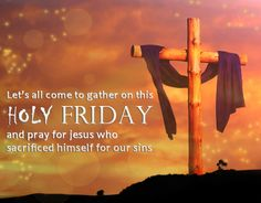 Here we are providing Good Friday Wishes, Good Friday Messages, Good Friday Images, Good Friday Wallpapers Best Good Friday Wishes What Is Good Friday, Good Friday Images, Happy Good Friday, Friday Pictures, Good Morning Images, Good Friday Message, Friday Messages, Friday Wishes, Wishes Messages