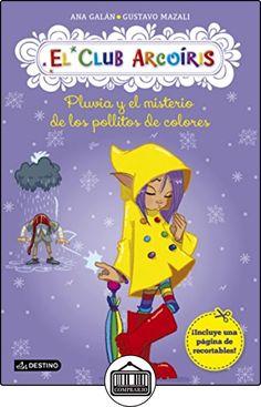 Pluvia Y El Misterio De Los Pollitos De Colores. El Club Arcoíris 5 (Club Arcoiris) de Ana Galán ✿ Libros infantiles y juveniles - (De 3 a 6 años) ✿
