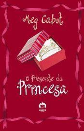 Baixar Livro O Presente da Princesa - Meg Cabot em PDF, ePub e Mobi ou ler online