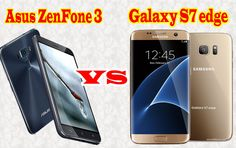 Asus ZenFone 3 vs Samsung Galaxy S7 edge: Specs, CAMERA, Price And Features