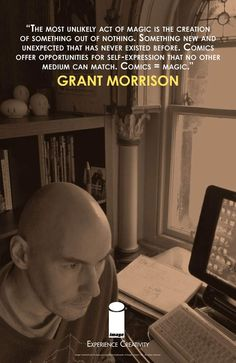 Grant Morrison - love his comics