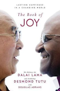 The Book of Joy: Lasting Happiness in a Changing World- necessary reading for anyone trying to stay positive and sane for the next four years. Inspiring.