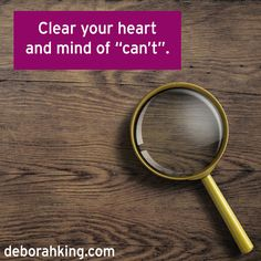 """Inspirational Quote: Clear your mind and heart of """"can't"""". Hugs, Deborah. #EnergyHealing #youCAN #Chakra"""