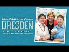 Make a Beach Ball Dresden with Jenny and Me & My Sister | Missouri Star Quilt Company - YouTube | Bloglovin'