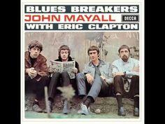John Mayall - Blues Breakers with Eric Clapton (Full Album)