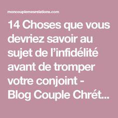 14 Choses que vous devriez savoir au sujet de l'infidélité avant de tromper votre conjoint - Blog Couple Chrétien