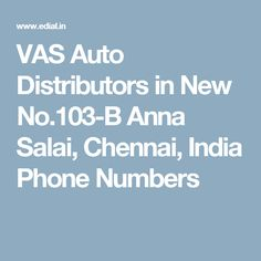 VAS Auto Distributors in New No.103-B Anna Salai, Chennai, India Phone Numbers