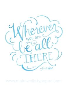 Wherever you are Be All There by Makewells on Etsy