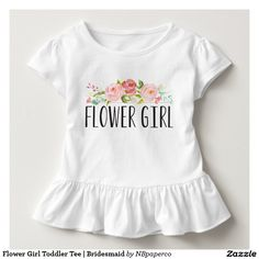 How cute is this?  Flower Girl Toddler Tee ♥ Repinned by Annie @ www.perfectpostage.com