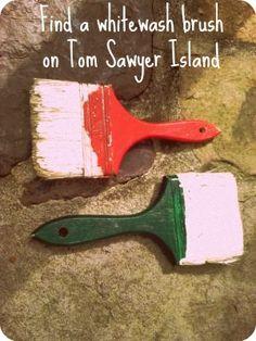 Find a Whitewash brush on Tom Sawyer Island