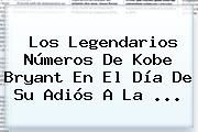http://tecnoautos.com/wp-content/uploads/imagenes/tendencias/thumbs/los-legendarios-numeros-de-kobe-bryant-en-el-dia-de-su-adios-a-la.jpg Kobe Bryant. Los legendarios números de Kobe Bryant en el día de su adiós a la ..., Enlaces, Imágenes, Videos y Tweets - http://tecnoautos.com/actualidad/kobe-bryant-los-legendarios-numeros-de-kobe-bryant-en-el-dia-de-su-adios-a-la/