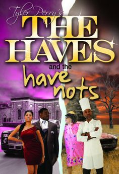 Tyler Perry - The haves and have nots (Play)