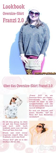 """Lookbook Oversize-Shirt Franzi 2.0 - Magazine with 32 pages: Über den Schnitt """"Franzi 2.0"""" """"Franzi 2.0"""" ist ein Oversize-Shirt mit Fledermausärmeln. Der Ausschnitt ist nicht zu weit ausgeschnitten und die Ärmel sind normal anliegend! Es wird mit Säumen und einem Streifen """"auf die feine Art"""" bzw. Bündchen versäubert, aber ihr könnt euch natürlich kreativ austoben und anders versäubern! ;) Es ist lang genug, so dass es gut das Kreuz bedeckt und auch nicht hoch krabbelt, wenn man mal da..."""