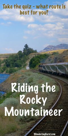 If you love luxury trains, a Rocky Mountaineer train ride through the Canadian Rockies might be for you. Take this fun quiz to find the route right for you. http://wanderingcarol.com/rocky-mountaineer-routes-which-is-best-for-you/