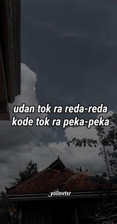 Fake Quotes, Quotes Rindu, Quotes Lucu, Best Quotes, Funny Quotes, Sabar Quotes, Tumbler Quotes, Postive Quotes, Quotes Indonesia