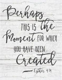 Free Shiplap Bible Verse Printable-Perhaps this is the moment.jpg