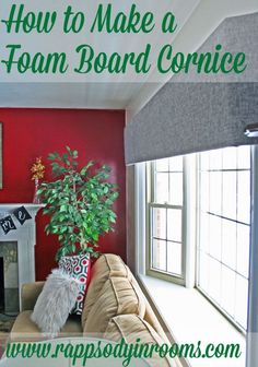 Learn how to make a foam board cornice to create a sleep, modern look for less! It's easy, light weight, and creates a gorgeous look!   www.rappsodyinrooms.com #foamcoreboard #cornice #foamcornice