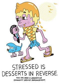 Jeremyville Corner Store — Stressed Is Desserts In Reverse