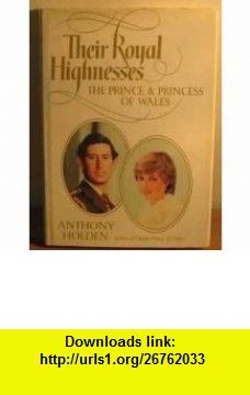 Their Royal Highnesses Prince and Princess of Wales (9780297779827) Anthony Holden , ISBN-10: 0297779826  , ISBN-13: 978-0297779827 ,  , tutorials , pdf , ebook , torrent , downloads , rapidshare , filesonic , hotfile , megaupload , fileserve