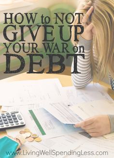 Let's face it--no matter how committed you are to slaying debt, there will be times where fatigue starts to set in. The bills pile up, an unforeseen emergency derails your progress, and it all just seems so hard. If you've ever felt like quitting, don't miss these smart tips for how NOT to give up your war on debt!
