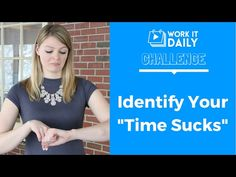 Challenge: Identify Your 'Time Sucks' | Work It Daily