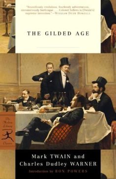 Mark Twain - The Gilded Age: A Tale of Today