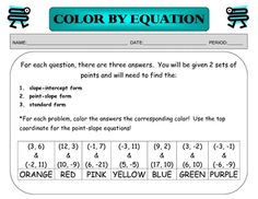 This is a coloring activity that enforces slope intercept form, point slope form, and even standard form.  There are 7 questions that ask for each ...