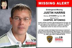 JUSTIN HARRIS, Age Now: 25, Missing: 02/15/2004. Missing From CASPER, WY. ANYONE HAVING INFORMATION SHOULD CONTACT: Casper Police Department (Wyoming) 1-307-235-8278.